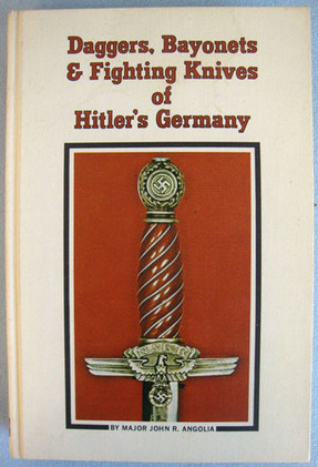 Daggers & Fighting Knives Of Hitlers Germany. FIRET EDITION Major John Angolia Accessories