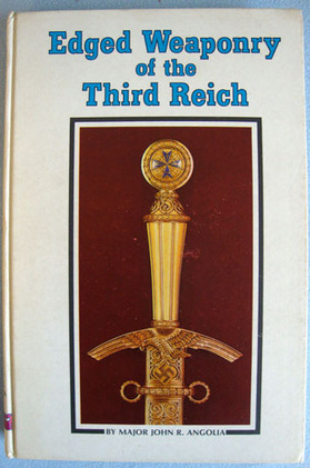 'Edged Weapons Of The Third Reich' 1st Edition Major John Angolia Accessories