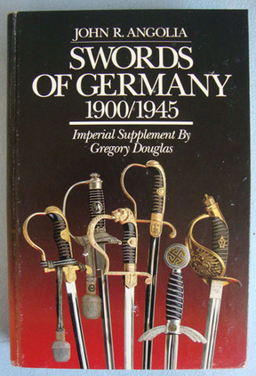 Swords Of Germany 1900/1945. 1st Edition John R. Angolia Accessories