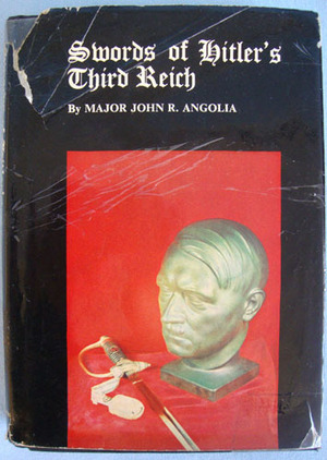 'Swords Of Hitler's Third Reich'. 1st Edition Major John Angolia Accessories