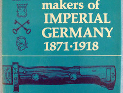 'The Sword And Bayonet Makers Of Imperial Germany 1871-1918' Book By John Walter 'The Sword And Bayonet Makers Of Imperial Germany 1871-1918' Book By John Walter