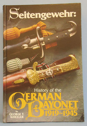 Seitengewehr: History Of The German Bayonet 1919 – 1945 By George T. Wheeler. Seitengewehr: History Of The German Bayonet 1919 – 1945 By George T. Wheeler. Accessories