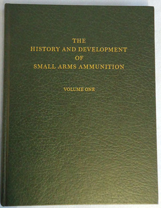 The History And Development Of Small Arms Ammunition, Volume 1 George A Hoyem In Mint Condition And Signed By The Author Accessories