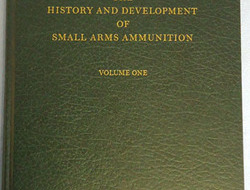 The History And Development Of Small Arms Ammunition, Volume 1 George A Hoyem In Mint Condition And Signed By The Author