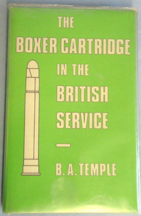 The Boxer Cartridge In The British Service B.A.Temple Accessories