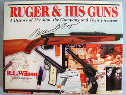 'Ruger & His Guns, A History Of The Man, The Company and Their Firearms' book by 'Ruger & His Guns, A History Of The Man, The Company and Their Firearms' book by