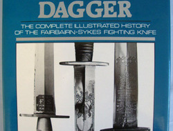 Commando Dagger The Complete Illustrated History Of The Fairbairn-Sykes Fighting  Knives