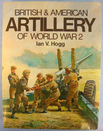 British & American Artillery Of World War 2 Ian Hogg Accessories