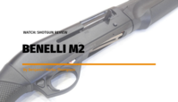 Watch: Benelli M2 Shotgun Review.