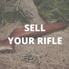 SELL YOUR RIFLE